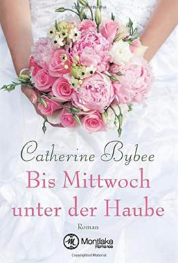 Band 1 von 7 der Eine Braut für jeden Tag Reihe von Catherine Bybee.