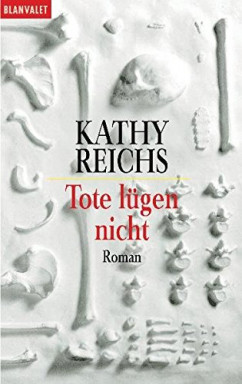 Buch 1 von 19 der Temperance Brennan Reihe von Kathy Reichs.