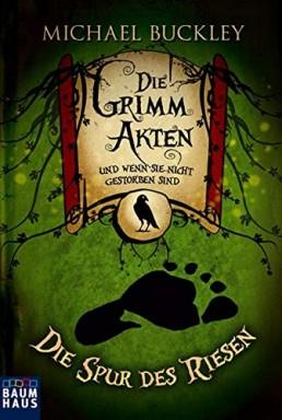 Teil 1 von 10 der Grimm Akten Reihe von Michael Buckley.