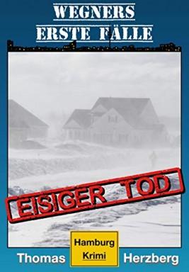 Buch 1 von 27 der Kommissar Manfred Wegner Reihe von Thomas Herzberg.