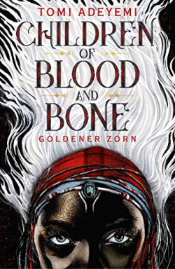 Band 1 von 2 der Children of Blood and Bone Reihe von Tomi Adeyemi.
