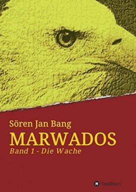 Teil 1 von 3 der Marwados Reihe von Sören Jan Bang.