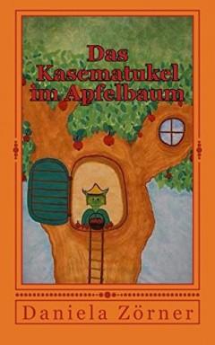 Band 1 von 2 der Kasematukel Reihe von Daniela Zörner.