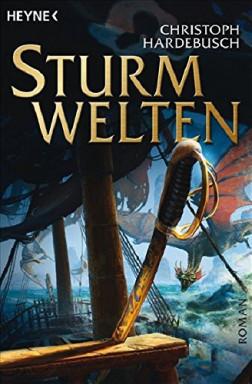 Teil 1 von 3 der Sturmwelten Reihe von Christoph Hardebusch.