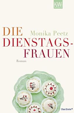 Band 1 von 3 der Dienstagsfrauen Reihe von Monika Peetz.