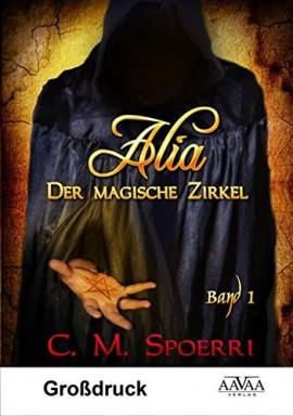 Band 1 von 7 der Alia Reihe von C. M. Spoerri.