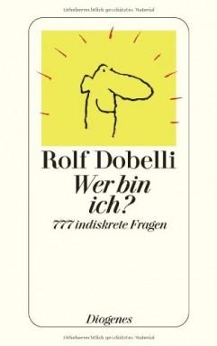 Buch 1 von 2 der Fragen und Gedanken Reihe von Rolf Dobelli.