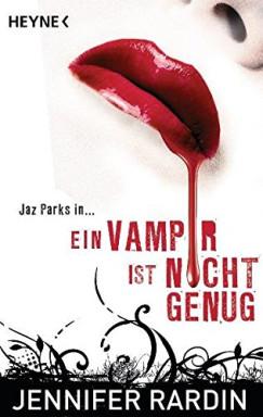 Buch 1 von 8 der Jaz Parks Reihe von Jennifer Rardin.