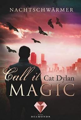 Buch 1 von 6 der Call it Magic Reihe von Cat Dylan.