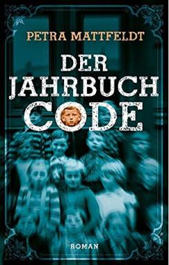 Buch 1 von 2 der Jahrbuchcode Reihe von Petra Mattfeldt.