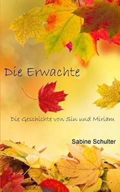 Band 1 von 3 der Geschichte von Sin und Miriam Reihe von Sabine Schulter.