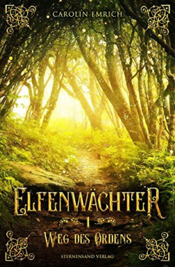 Band 1 von 3 der Elfenwächter Reihe von Carolin Emrich.