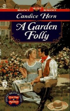 Teil 1 von 2 der Garden Folly Reihe von Candice Hern.