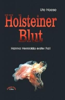Band 1 von 9 der Detektivin Hanna Hemlokk Reihe von Ute Haese.