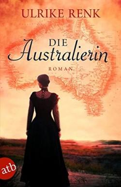 Buch 1 von 3 der Australien Saga Reihe von Ulrike Renk.