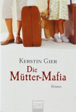 Band 1 von 4 der Mütter-Mafia Reihe von Kerstin Gier.
