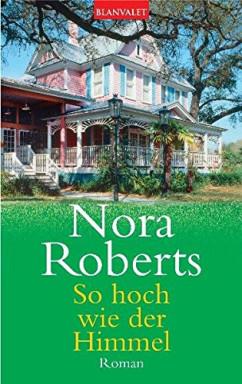 Band 1 von 3 der Templeton Reihe von Nora Roberts.