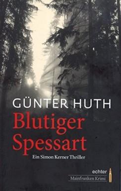 Buch 1 von 6 der Staatsanwalt Simon Kerner Reihe von Günter Huth.