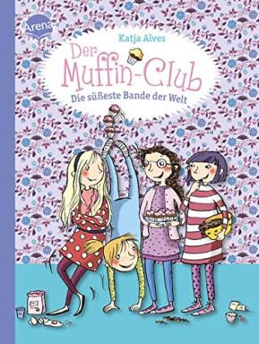 Teil 1 von 10 der Der Muffin-Club Reihe von Katja Alves.
