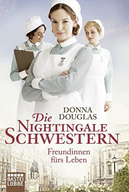 Band 1 von 11 der Nightingale Schwestern Reihe von Donna Douglas.