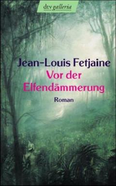 Buch 1 von 3 der Elfen Reihe von Jean-Louis Fetjaine.