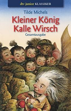 Teil 1 von 2 der Kalle Wirsch Reihe von Tilde Michels.