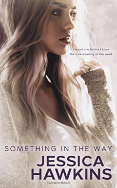 Teil 1 von 4 der Something in the Way Reihe von Jessica Hawkins.