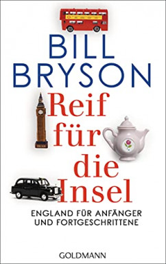 Teil 1 von 2 der England für Anfänger und Fortgeschrittene Reihe von Bill Bryson.