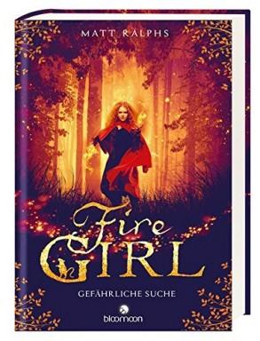 Band 1 von 2 der Fire Girl Reihe von Matt Ralphs.