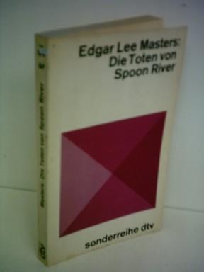 Teil 1 von 3 der Die Toten von Spoon River Reihe von Edgar Lee Masters.