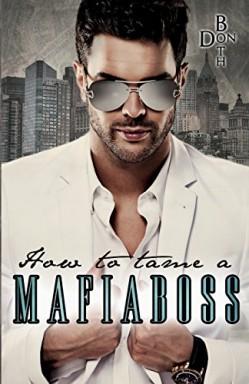 Buch 1 von 3 der Mafiaboss Reihe von Don Both.