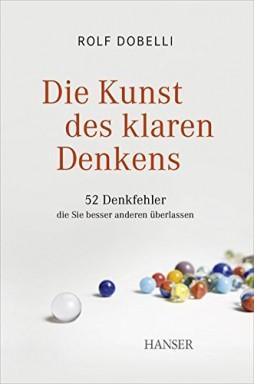 Teil 1 von 2 der Denkfehler & Irrwege Reihe von Rolf Dobelli.