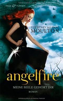 Teil 1 von 4 der Angelfire Reihe von Courtney Allison Moulton.