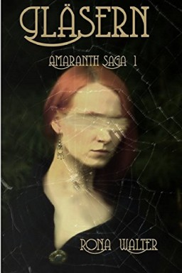Teil 1 von 2 der Amaranth Saga Reihe von Rona Walter.