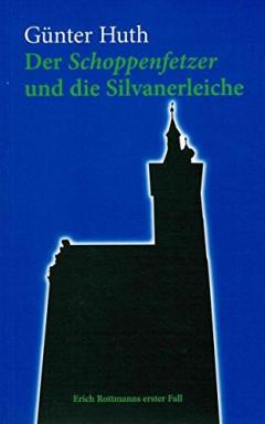 Teil 1 von 19 der Schoppenfetzer / Erich Rottmann Reihe von Günter Huth.