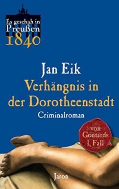 Buch 1 von 8 der Oberst-Lieutenant Christian Philipp von Gontard / Es geschah in Preußen Reihe von Jan Eik u.a..