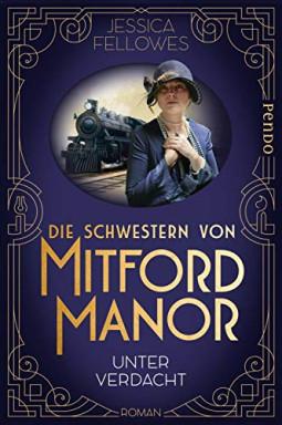 Buch 1 von 5 der Schwestern von Mitford Manor Reihe von Jessica Fellowes.