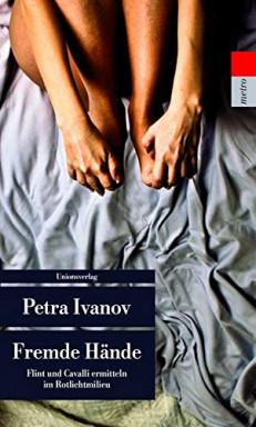Teil 1 von 8 der Regina Flint und Bruno Cavalli Reihe von Petra Ivanov.