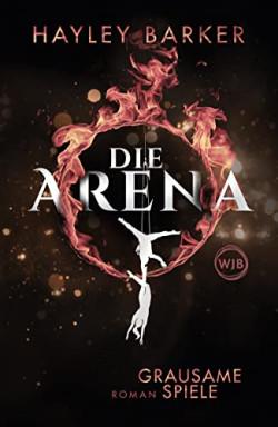 Band 1 von 2 der Die Arena / Cirque Reihe von Hayley Barker.
