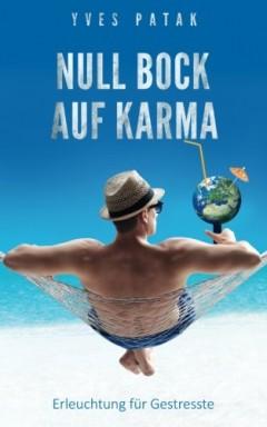 Band 1 von 2 der Karma Reihe von Yves Patak.
