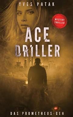 Buch 1 von 2 der Ace Driller Reihe von Yves Patak.