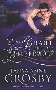 Teil 1 von 3 der Mittelalterliche Liebesgeschichten Reihe von Tanya Anne Crosby.