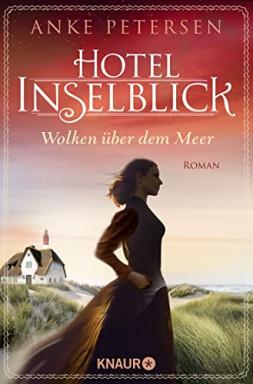 Teil 1 von 3 der Amrum Saga / Hotel Inselblick Reihe von Anke Petersen.