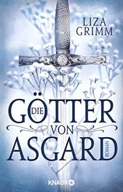 Teil 1 von 2 der Asgard und Midgard Reihe von Liza Grimm.