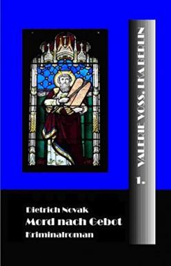 Teil 1 von 16 der Kommissarin Valerie Voss Reihe von Dietrich Novak.