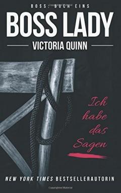Buch 1 von 9 der Boss Reihe von Victoria Quinn.