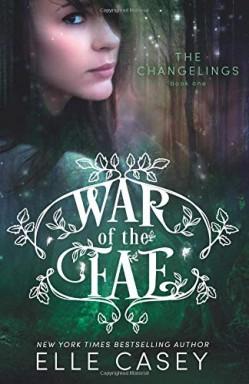 Buch 1 von 10 der War of the Fae / Clash of the Otherworlds Reihe von Elle Casey.