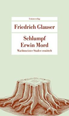 Teil 1 von 6 der Wachtmeister Studer Reihe von Friedrich Glauser.