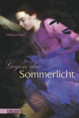 Band 1 von 5 der Sommerlicht Reihe von Melissa Marr.