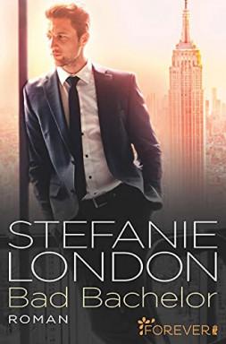 Buch 1 von 3 der New York Bachelors Reihe von Stefanie London.